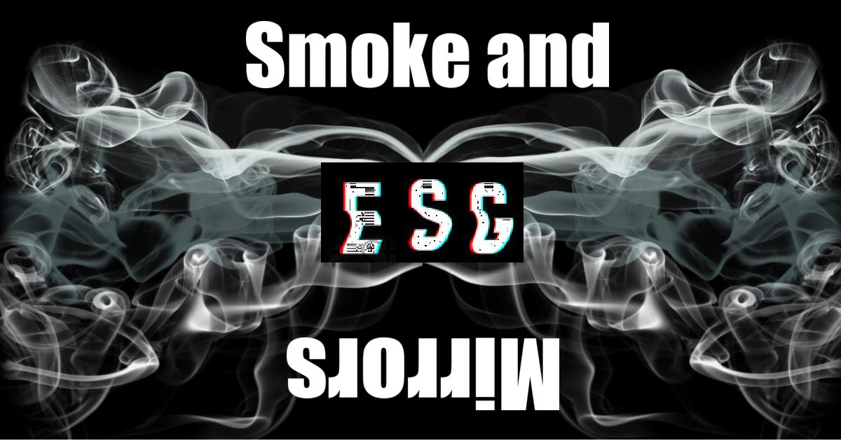 ESG smoke and mirrors