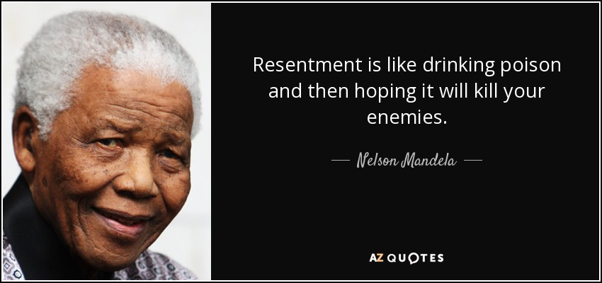 quote-resentment-is-like-drinking-poison-and-then-hoping-it-will-kill-your-enemies-nelson-mandela-38-6-0685