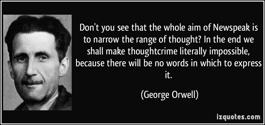 quote-don-t-you-see-that-the-whole-aim-of-newspeak-is-to-narrow-the-range-of-thought-in-the-end-we-shall-george-orwell-308930-1