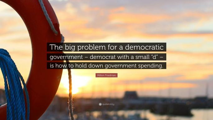 2615928-milton-friedman-quote-the-big-problem-for-a-democratic-government